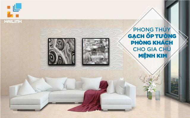 Phong thủy gạch ốp tường phòng khách cho gia chủ mệnh Kim